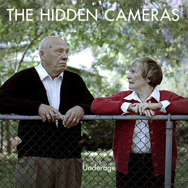 The Hidden Cameras - Underage, 2009